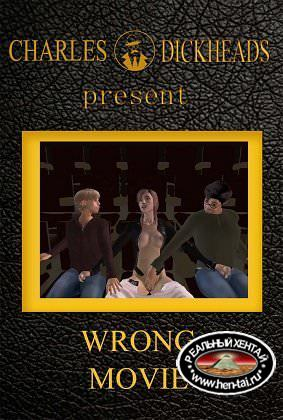 Charles DICKHEADS: Wrong Movie / �� ��� ����� (rus) 2015 Uncen