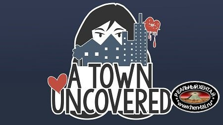 A Town Uncovered [v.0.17b Alpha+INCEST PATCH] [2016/PC/RUS/ENG] Uncen