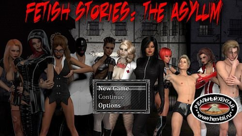Fetish Stories: The Asylum [Day 4] [2017/PC/ENG] Uncen