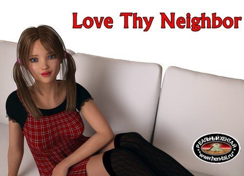Love Thy Neighbour [Ch 2 update 2] (2019/ENG)