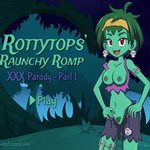 Rottytops' Raunchy Romp XXX Parody - Part 1 (онлайн игра)