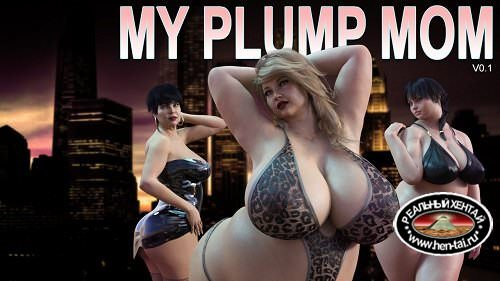 Моя пухленькая мама / Plump City (My Plump Mom) I [v.0.7+Incest Patch] + Plump City 2 - My Russian Holidays [v.0.0.1][2018/PC/RUS/ENG] Uncen