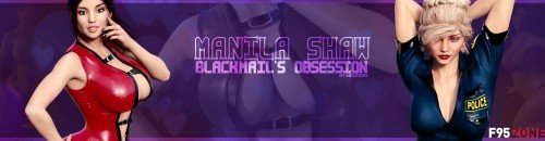 Manila Shaw: Blackmail's Obsession  [v.0.14] (2018/PC/ENG)