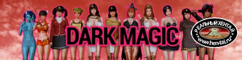 Dark Magic  [ v.0.7.1 + Walkthrough] (2018/PC/RUS/ENG)