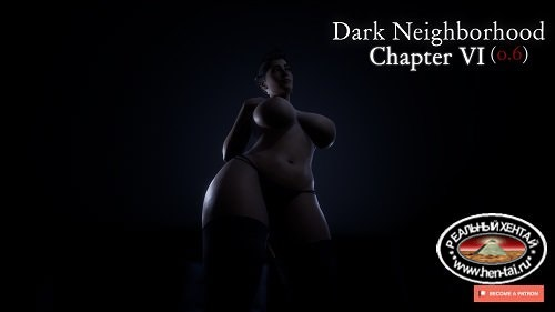 Dark Neighborhood [Ch. 8 v1.0 Super GAMER + Walkthrough ch.8] [2018/PC/ENG] Unc