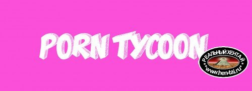 Porn Tycoon [ v.1.0 ] (2019/PC/ENG)