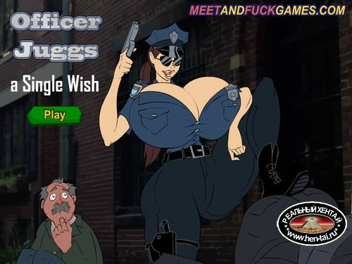 Officer Juggs: A Single Wish (meet and fuck games)