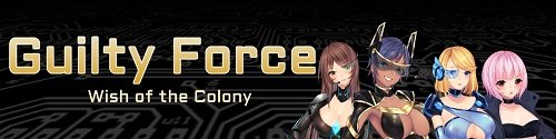 Guilty Force: Wish of the Colony [v.0.135] [2019/PC/ENG/RUS] Uncen