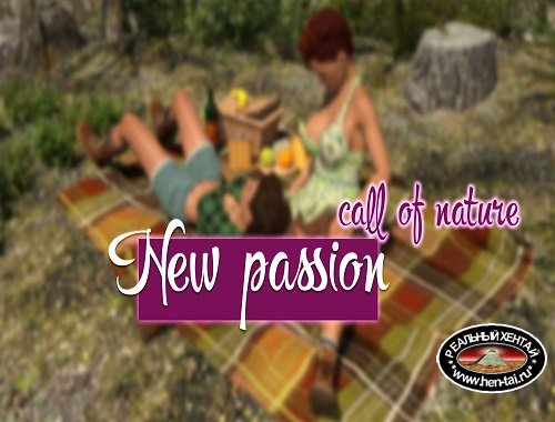New Passion Part 3 Call of Nature