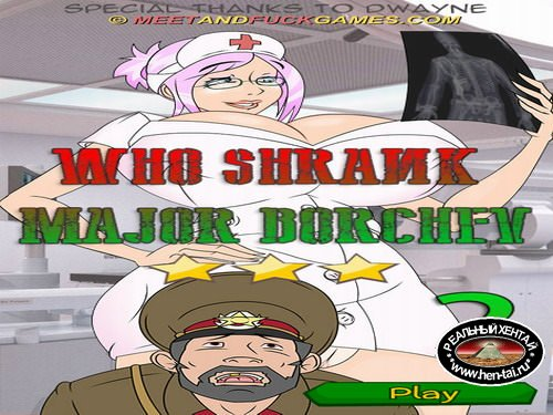Who shrank Major Borchev? (meet and fuck)