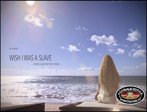 Nin Episode 1 – Wish I was a Slave!