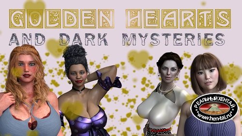 Golden Hearts and Dark Mysteries [v.0.32] [2020/PC/ENG/RUS] Uncen