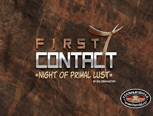 First Contact 7 Night of Primal Lust