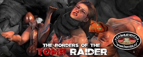 The Borders of the Tomb Raider Part 4