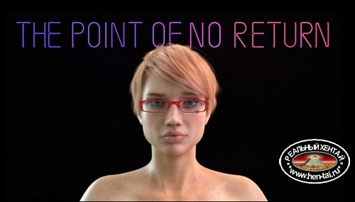 The Point of No Return [v.0.13] [2020/PC/RUS/ENG] Uncen