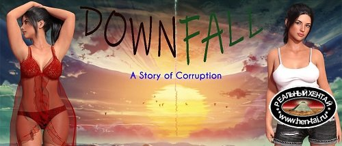 Downfall: A Story Of Corruption [v0.06] [2020/PC/ENG/RUS] Uncen