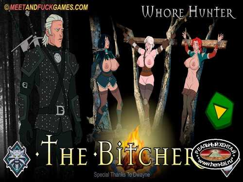 The Bitcher Whore Hunter (meet and fuck)